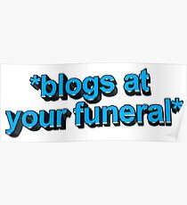 blogs @ ur funeral  Poster