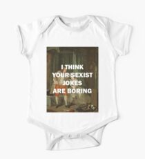 I THINK YOUR SEXIST JOKES ARE BORING One Piece - Short Sleeve