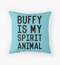 Buffy is my Spirit Animal_Black Throw Pillow
