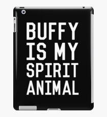 Buffy is my Spirit Animal_White iPad Case/Skin