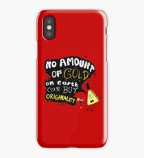 No Amount of Gold can Buy Originality Bill Cipher quote iPhone Case/Skin