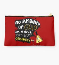 No Amount of Gold can Buy Originality Bill Cipher quote Studio Pouch