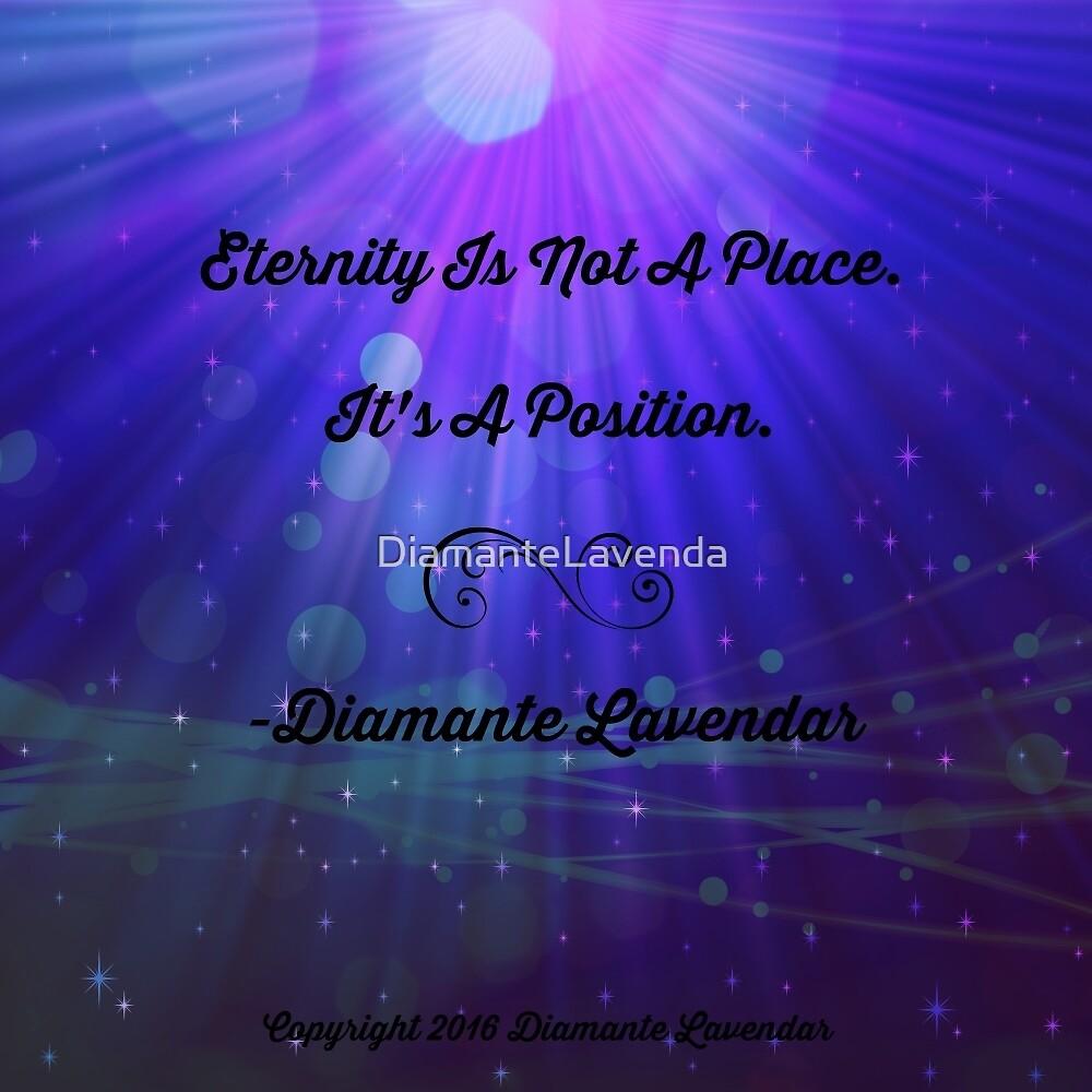 Eternity Is A Position by Diamante Lavendar by DiamanteLavenda