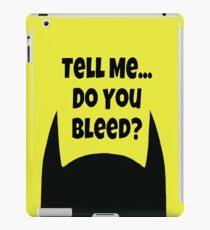 Do You Bleed? iPad Case/Skin
