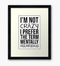 Mentally Hilarious Framed Print