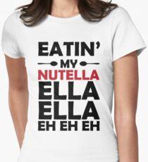 Nutella Ella Ella Eh Eh Eh Womens Fitted T-Shirt