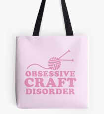 Obsessive craft disorder Tote Bag