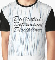 Dedicated Determined Disciplined Graphic T-Shirt