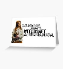 Reading leads to lesbianism Greeting Card
