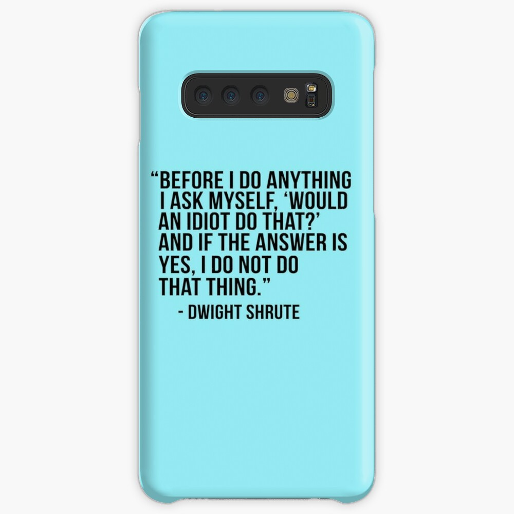 Dwight Shrute Quote Case & Skin for Samsung Galaxy