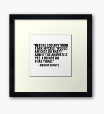Dwight Shrute Quote Framed Print