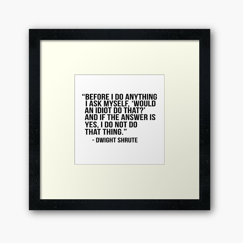 Dwight Shrute Quote Framed Art Print