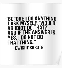 Dwight Shrute Quote Poster