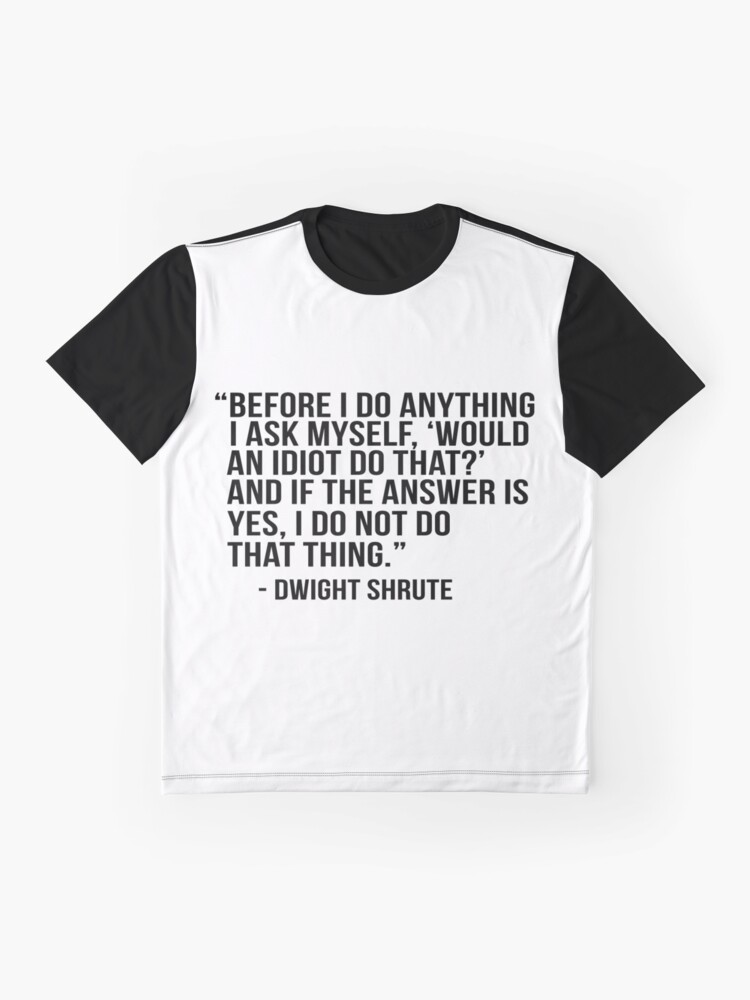 Alternate view of Dwight Shrute Quote Graphic T-Shirt