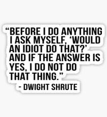 Dwight Shrute Quote Sticker
