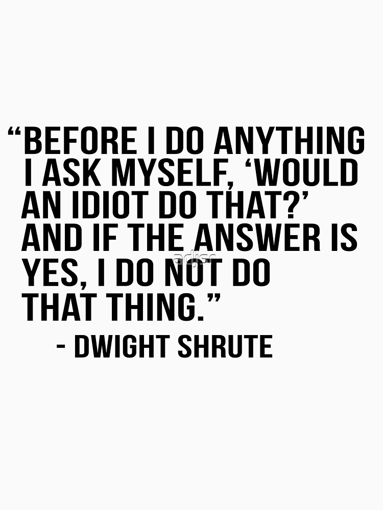 Dwight Shrute Zitat von adjsr