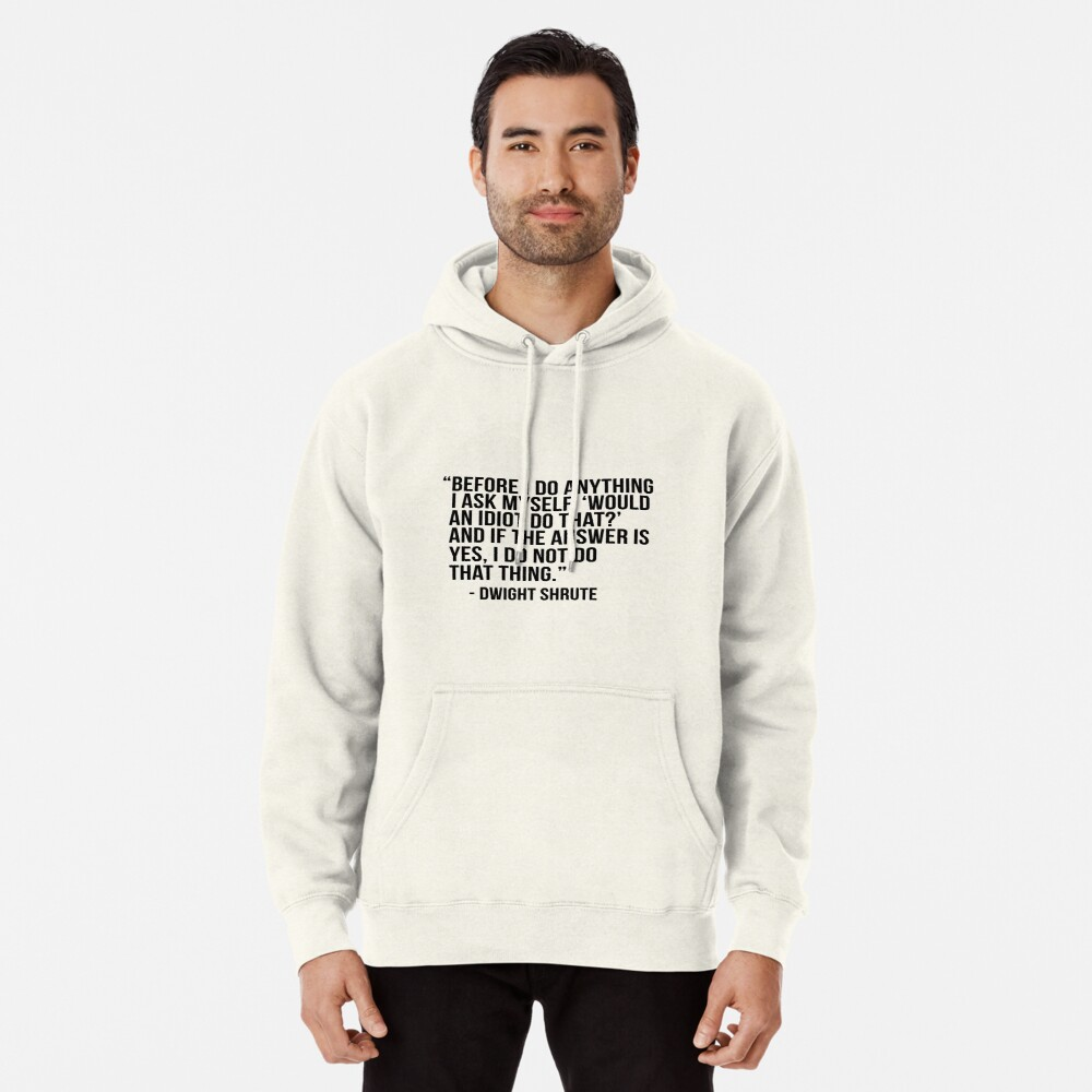 Dwight Shrute Quote Pullover Hoodie