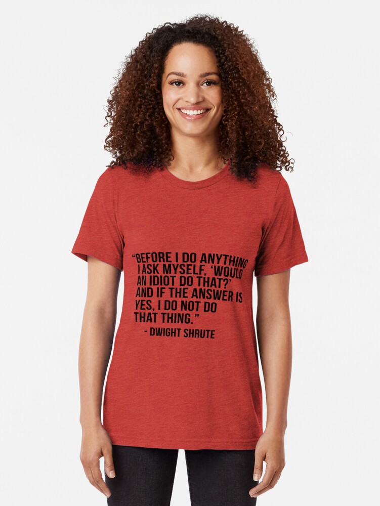 Alternate view of Dwight Shrute Quote Tri-blend T-Shirt