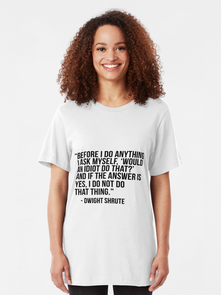 Alternate view of Dwight Shrute Quote Slim Fit T-Shirt