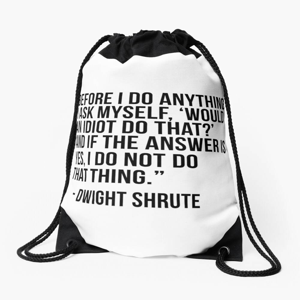 Dwight Shrute Quote Drawstring Bag