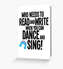 Who Needs To Read And Write - HAIRSPRAY Greeting Card