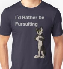I'd Rather Be Fursuiting  - OLD- Check out new versions !  Unisex T-Shirt