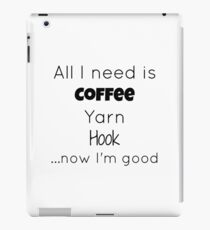 All I need is Coffee Yarn Hook iPad Case/Skin
