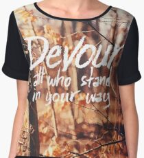 Devour All Who Stand In Your Way (Walk) Chiffon Top