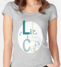 Life is better with a Cat Tailliertes Rundhals-Shirt