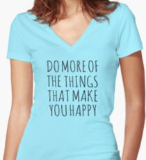 DO MORE OF THE THINGS THAT MAKE YOU HAPPY Women's Fitted V-Neck T-Shirt