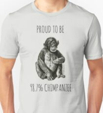 PROUD TO BE 98.7% CHIMPANZEE Unisex T-Shirt