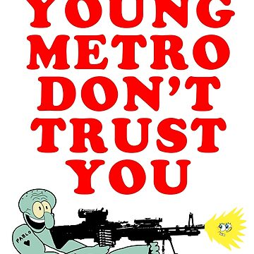 YOUNG METRO by internetkills