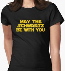 May The Schwartz Be With You Women's Fitted T-Shirt