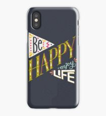 Be happy enjoy life iPhone Case/Skin