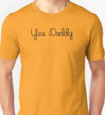 YES DADDY T-Shirt