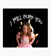 Burn You Photographic Print