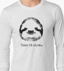 Take it slow.... Long Sleeve T-Shirt