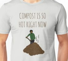 Compost Is So Hot Right Now Unisex T-Shirt