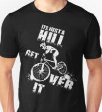 Mountain Biker , get over the hill Unisex T-Shirt