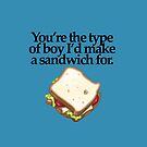 YOUR THE TYPE OF BOY..... by matt40s