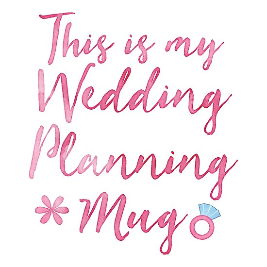 This Is My Wedding Planning MUG SHIRT BOOK Posters By Jazzydevil