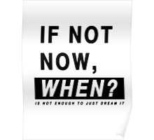 IF NOT NOW, WHEN?  Poster