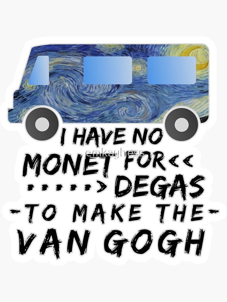 Divertido artista Pun Monet Degas Van Gogh de emkayhess