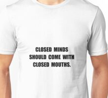 Closed Minds Unisex T-Shirt