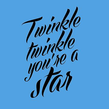 TWINKLE TWINKLE - Inspirational by pretentious-git