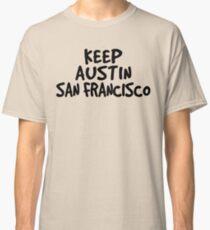 Keep Austin San Francisco Classic T-Shirt