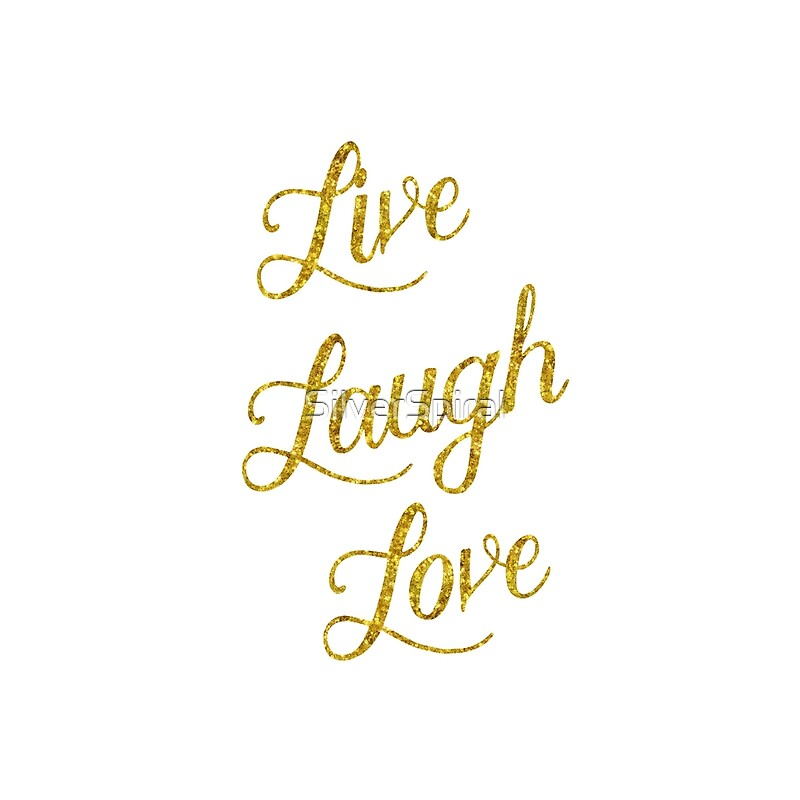 Live Laugh Love Gold Faux Foil Metallic Glitter Inspirational Quote  Isolated On White Background