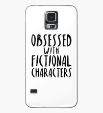 Obsessed with Fictional Characters Case/Skin for Samsung Galaxy