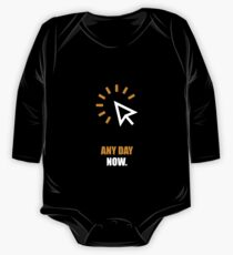Any Day Now Corporate Start-up Quotes One Piece - Long Sleeve