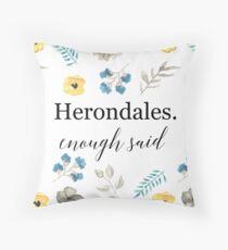Herondales. Enough Said Throw Pillow